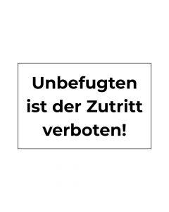 Fertigschild - Unbefugten ist der Zutritt verboten!